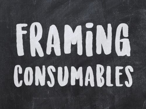 Framing Consumables